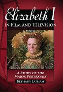 Elizabeth I in Film and Television