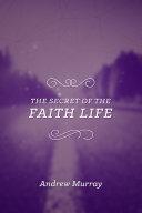 The Secret of the Faith Life Pdf/ePub eBook
