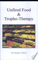 Unfired Food And Tropho Therapy Food Cure