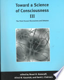 Toward a Science of Consciousness III