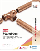 The City & Guilds Textbook: Plumbing Book 1 for the Level 3 Apprenticeship (9189), Level 2 Technical Certificate (8202) & Level 2 Diploma (6035)