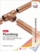 """The City & Guilds Textbook: Plumbing Book 1 for the Level 3 Apprenticeship (9189), Level 2 Technical Certificate (8202) & Level 2 Diploma (6035): for the Level 3 Professional Plumbing Apprenticeship and Level 2 Technical Certificate in Plumbing"" by Michael B. Maskrey"