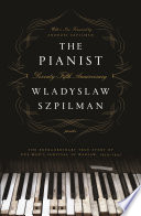 """""""The Pianist: The Extraordinary True Story of One Man's Survival in Warsaw, 1939-1945"""" by Wladyslaw Szpilman"""
