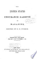 The United States Insurance Gazette  and Magazine of Useful Knowledge