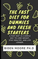The Fast Diet For Dummies and Fresh Starters Book