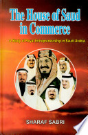 """""""The House of Saud in Commerce: A Study of Royal Entrepreneurship in Saudi Arabia"""" by Sharaf Sabri"""