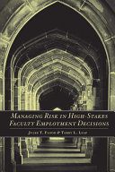 Managing Risk in High Stakes Faculty Employment Decisions