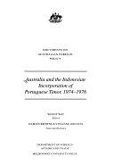 Australia and the Indonesian Incorporation of Portuguese Timor, 1974-1976