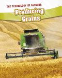 Producing Grains
