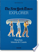 The New York Times Explorer: Beaches, Islands, and Coasts