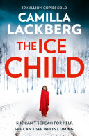 Pdf The Ice Child (Patrik Hedstrom and Erica Falck, Book 9) Telecharger