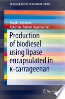 Production Of Biodiesel Using Lipase Encapsulated In Carrageenan Book PDF