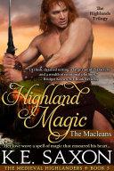 Highland Magic (A Family Saga / Adventure Romance / The Medieval Highlanders Book 3)