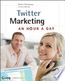 """Twitter Marketing: An Hour a Day"" by Hollis Thomases"