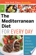 The Mediterranean Diet for Every Day: 4 Weeks of Recipes & Meal Plans to Lose Weight
