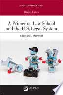 A Primer on Law School and the U S  Legal System