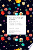 Approaching Philosophy of Religion  : An introduction to key thinkers, concepts, methods and debates