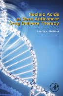 Nucleic Acids as Gene Anticancer Drug Delivery Therapy
