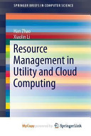 Resource Management in Utility and Cloud Computing Book
