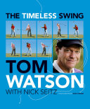 The Timeless Swing: Learn at any age from his lessons of a ...