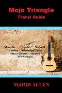 Mojo Triangle Travel Guide