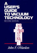 A User s Guide to Vacuum Technology