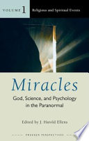 Miracles God Science And Psychology In The Paranormal 3 Volumes  Book