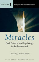Miracles  God  Science  and Psychology in the Paranormal  3 volumes
