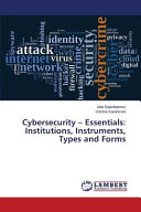 Cybersecurity   Essentials  Institutions  Instruments  Types and Forms