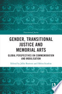 Gender Transitional Justice And Memorial Arts