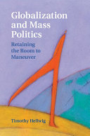 Globalization and Mass Politics: Retaining the Room to Maneuver