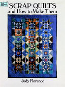 Scrap Quilts and How to Make Them