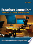 """""""Broadcast Journalism: Techniques of Radio and Television News"""" by Andrew Boyd, Peter Stewart, Ray Alexander"""