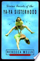 Divine Secrets of the Ya Ya Sisterhood Book PDF