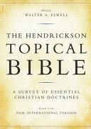The Hendrickson Topical Bible