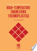 A Practical Guide To The Selection Of High Temperature Engineering Thermoplastics
