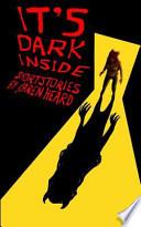 It's Dark Inside
