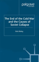 The End of the Cold War and the Causes of Soviet Collapse