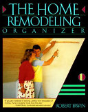 The Home Remodeling Organizer