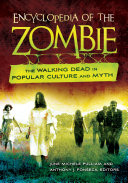 Encyclopedia of the Zombie: The Walking Dead in Popular Culture and Myth ebook