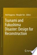 Tsunami and Fukushima Disaster  Design for Reconstruction