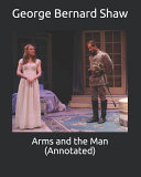 Arms and the Man (Annotated) Read Online