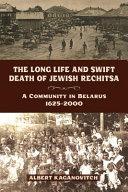 The Long Life and Swift Death of Jewish Rechitsa