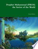 Prophet Muhammad  PBUH  the Savior of the World Book PDF