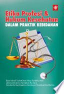 Etika Profesi dan Hukum Kesehatan dalam Praktik Kebidanan