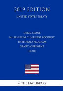 Sierra Leone   Millennium Challenge Account Threshold Program Grant Agreement  16 216   United States Treaty