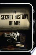 The Secret History of MI6