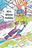 Kit's Winter Holiday: Child's Personalized Travel Activity Book for Colouring, Writing and Drawing