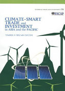 Climate smart Trade and Investment in Asia and the Pacific