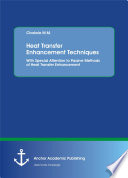 Heat Transfer Enhancement Techniques  With Special Attention to Passive Methods of Heat Transfer Enhancement Book